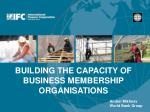 BUILDING THE CAPACITY OF BUSINESS MEMBERSHIP ORGANISATIONS