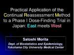Satoshi Morita Dept. of Biostatistics and Epidemiology, Yokohama City University Medical Center