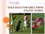 Golf bags for girls from online stores: