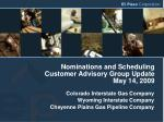Nominations and Scheduling Customer Advisory Group Update May 14, 2009