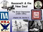 Roosevelt & the  New Deal