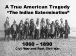 "A True American Tragedy "" The Indian Extermination"""