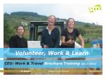 Volunteer, Work & Learn
