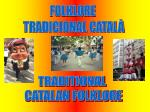 FOLKLORE  TRADICIONAL CATALÀ