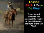 Lesson  19.3 :  Life in the West