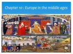 Chapter 10 : Europe in the middle ages
