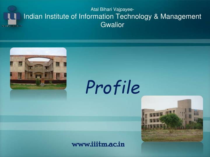 atal bihari vajpayee indian institute of information technology management gwalior n.