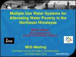 Multiple Use Water Systems for Alleviating Water Poverty in the Northeast Himalayas