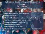 Laboratory Studies of Organic Chemistry in Space A. Ciaravella Palermo, 2014 March 26