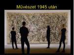 Művészet 1945 után