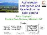 Active region emergence and its effect on the solar corona