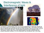 Electromagnetic Waves & Interference of light