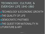 TECHNOLOGY, CULTURE, & EVERYDAY LIFE 1840-1860