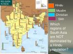 Which regions of South Asia are NOT dominated by a Hindu population?