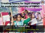 Creating Space for legal change  An exploratory journey of DMSC
