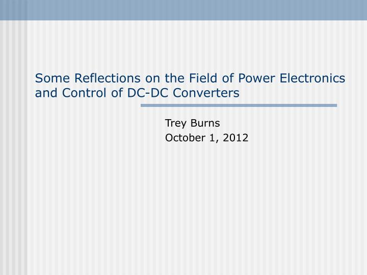 some reflections on the field of power electronics and control of dc dc converters n.