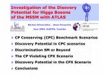 Investigation of the Disovery Potential for Higgs Bosons of the MSSM with ATLAS