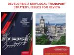 DEVELOPING A NEW LOCAL TRANSPORT STRATEGY: ISSUES FOR REVIEW