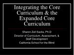 Integrating the Core Curriculum & the Expanded Core Curriculum