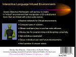 Interactive Language Infused Environments