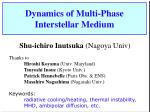 Dynamics of Multi-Phase Interstellar Medium