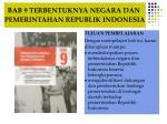 BAB 9 TERBENTUKNYA NEGARA DAN  PEMERINTAHAN REPUBLIK INDONESIA