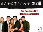The Elections 2011 Candidates Training