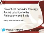 Dialectical Behavior Therapy: An Introduction to the Philosophy and Skills