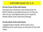 CATCHER QUIZ CH 1-4: