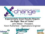 """Exponentially Great Results Require the Right """"Box of Tricks"""""""
