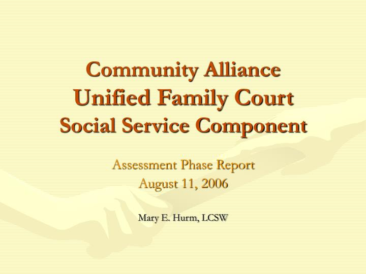 community alliance unified family court social service component n.