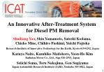 An Innovative After-Treatment System  for Diesel PM Removal