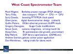 West Coast Spectrometer Team