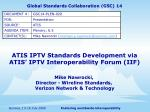 ATIS IPTV Standards Development via ATIS' IPTV Interoperability Forum (IIF) ‏