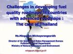 Challenges in developing fuel quality roadmaps in countries with advanced roadmaps :