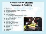 Chapter 4: KISS  CLASSIC Preparation & Post-Dive