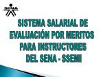 SISTEMA SALARIAL DE EVALUACIÓN POR MERITOS PARA INSTRUCTORES DEL SENA - SSEMI