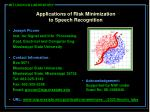 Applications of Risk Minimization to Speech Recognition