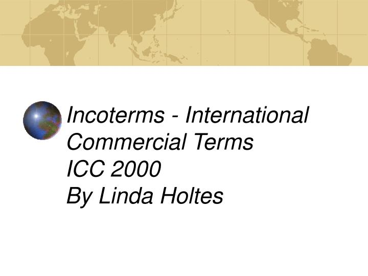 incoterms international commercial terms icc 2000 by linda holtes n.