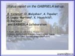 Status report on the GABRIELA set-up. A.  Yeremin a , O.  Malyshev a , A.  Popeko a ,