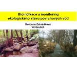 Bioindikace a monitoring ekologického stavu povrchových vod