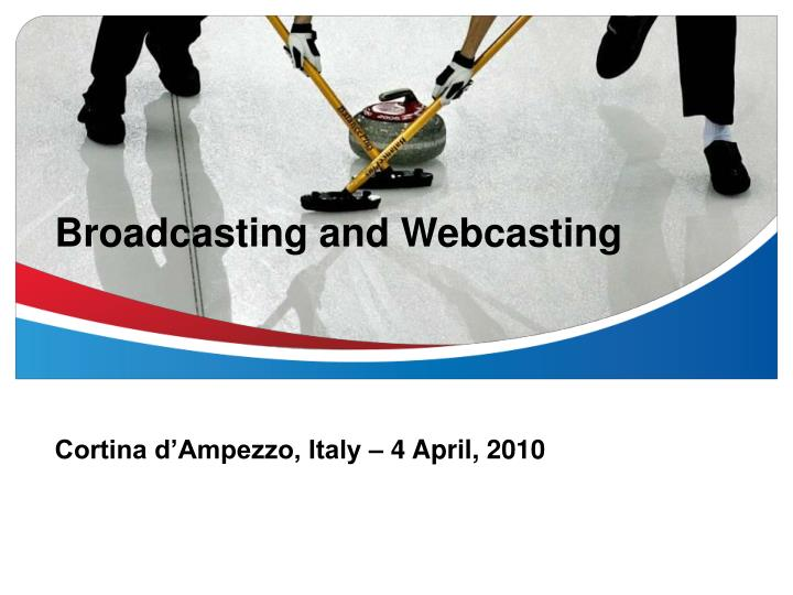 broadcasting and webcasting n.