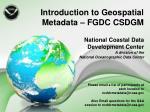 Introduction to Geospatial Metadata – FGDC CSDGM
