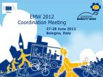 EMW 2012 Coordination Meeting