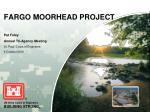 FARGO MOORHEAD PROJECT