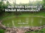 Quo Vadis Latvian School Mathematics?