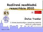Rozšírená neodkladná resuscitácia 2010