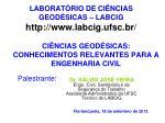 LABORATÓRIO DE CIÊNCIAS GEODÉSICAS – LABCIG labcig.ufsc.br /