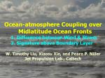 Ocean-atmosphere Coupling over Midlatitude Ocean Fronts       1. Difference between Wind & Stress