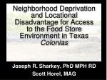 Joseph R. Sharkey, PhD MPH RD Scott Horel, MAG